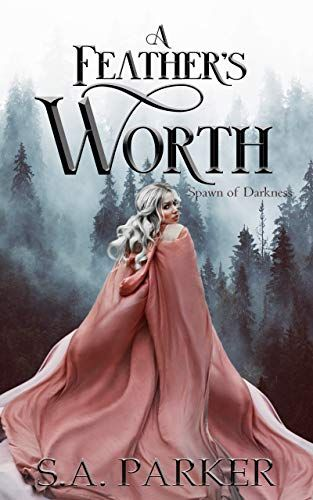 A Feather's Worth by S. A. Parker