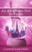 An American Girl in Paris by Anna Adams.