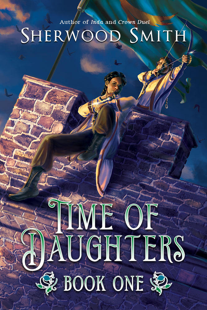 Time of Daughters Book One by Sherwood Smith