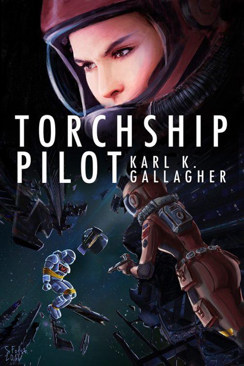 Torchship Pilot by Karl K. Gallagher.