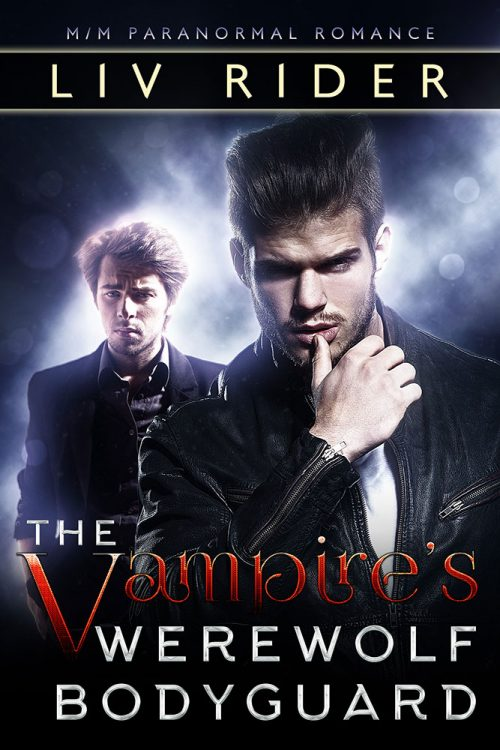 The Vampire's Werewolf Bodyguard by Liv Rider