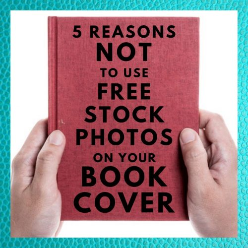 5 reasons not to use free stock photos on your book cover.