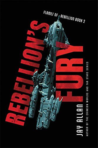 Rebellion's Fury by Jay Allan. The cover is black with a spaceship that looks a bit like a gun. The title is in red with a distressed texture, and buts vertically up against the spaceship.