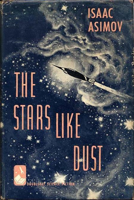 Mid-century monochrome science fiction book cover illustration with a rocket-shaped spaceship. The background shows stellar dust and scattered stars. Title: The Stars Like Dust. Author: Isaac Asimov.