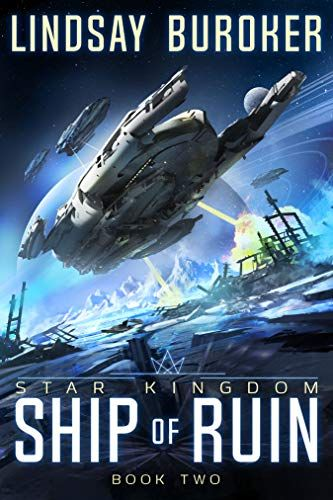 Ship of Ruin by Lindsay Buroker. A smaller spaceship flies over an industrial landscape. Explosions and energy weapon beams are in the background. The cover is overall tinted blue.
