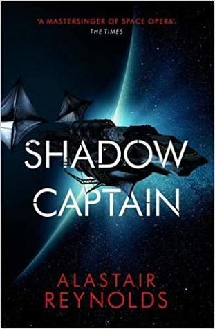 Shadow Captain by Alastair Reynolds. A spaceship is silhouetted against the edge of a planet by a light flare coming from a star just beyond the planet's horizon.