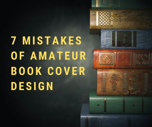 7 Mistakes of Amateur Book Cover Design