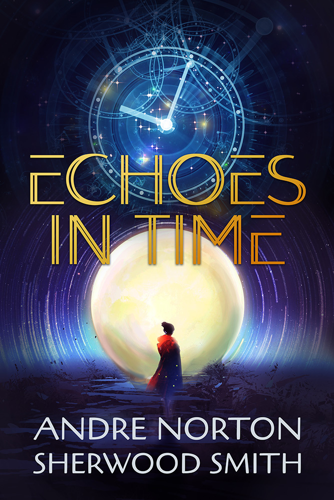 Echoes in Time by Andre Norton and Sherwood Smith