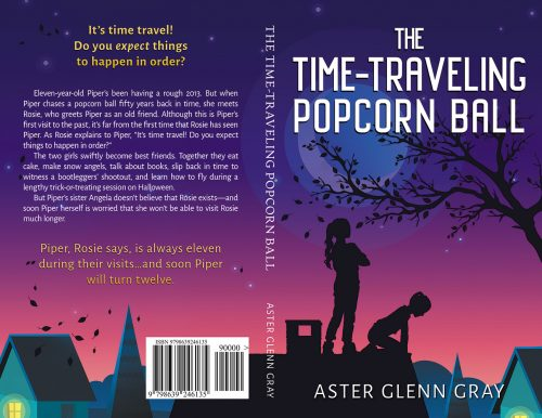 The Time-Traveling Popcorn Ball by Aster Glenn Gray