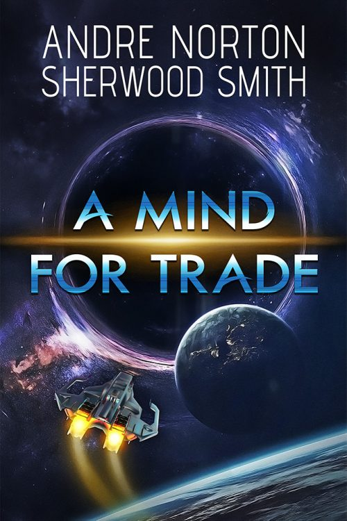 Cover of A Mind for Trade by Andre Norton and Sherwood Smith